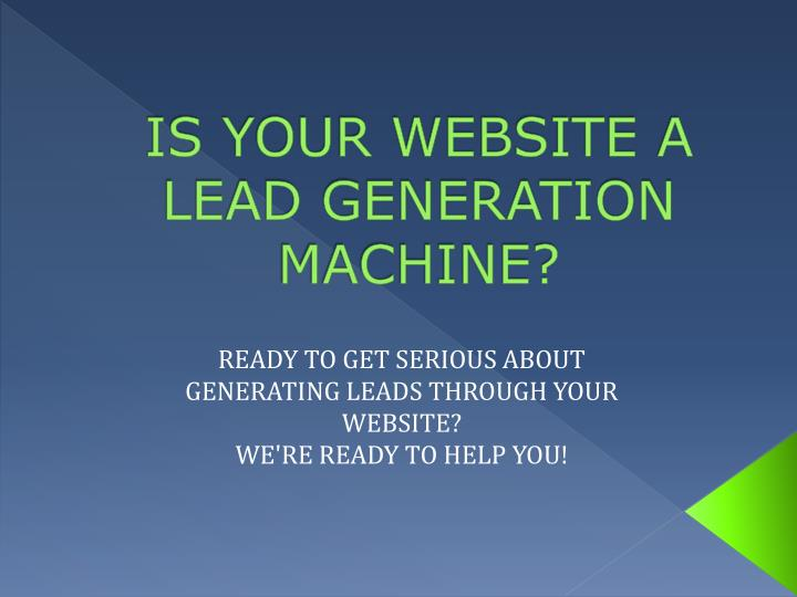 is your website a lead generation machine n.