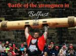 battle of the strongmen