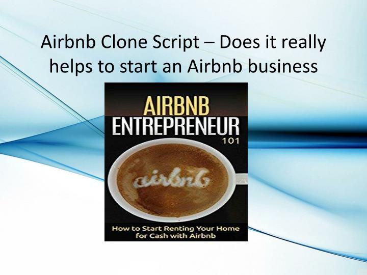 airbnb clone script does it really helps to start an airbnb business n.