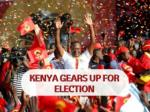 kenya gears up for election