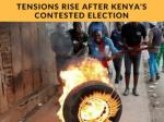 tensions rise after kenya s contested election