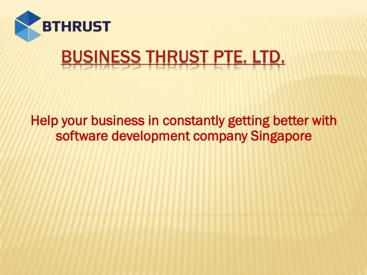 help your business in constantly getting better with software development company singapore n.