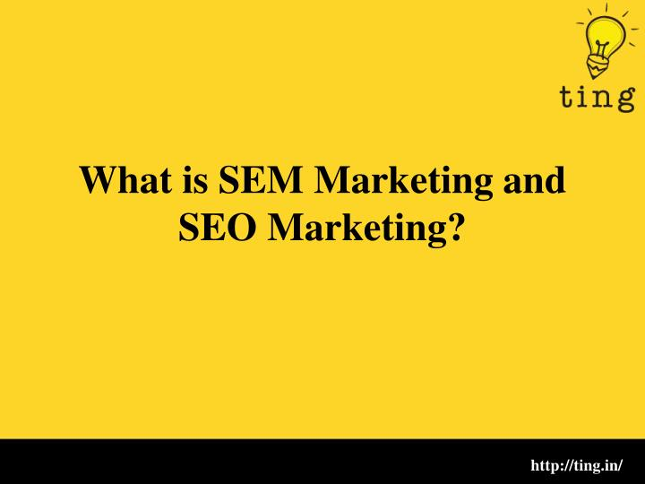 what is sem marketing and seo marketing n.