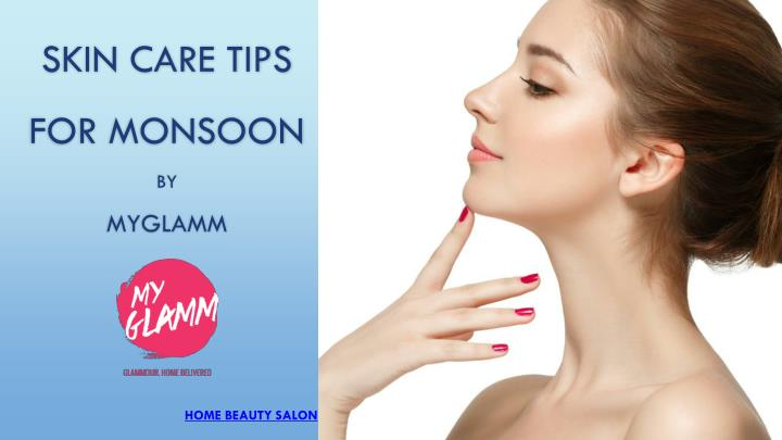 skin care tips for monsoon by myglamm n.