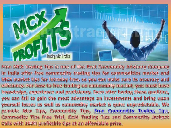 free mcx trading tips is one of the best n.