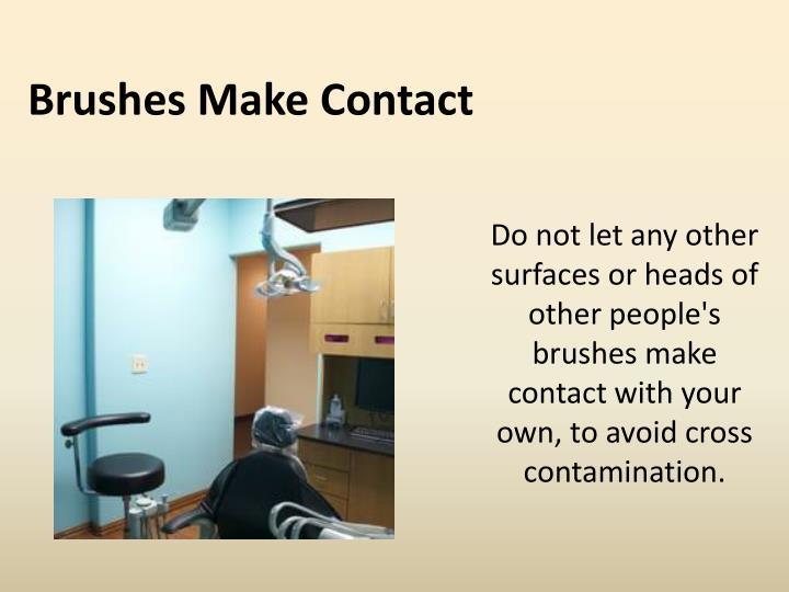 Brushes Make Contact