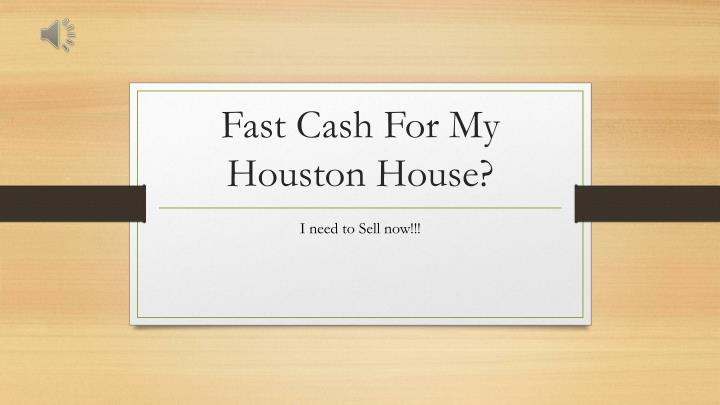 fast cash for my houston house n.