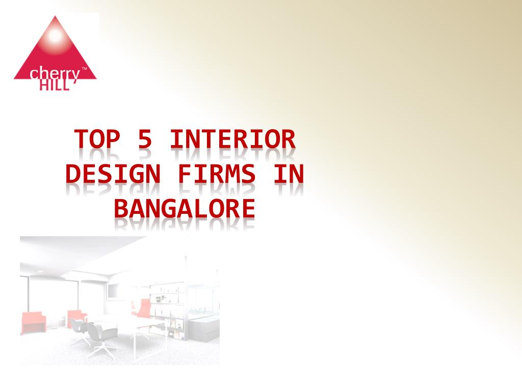 Ppt The Top Interior Design Firms In Bangalore Powerpoint Presentation Id 7663517
