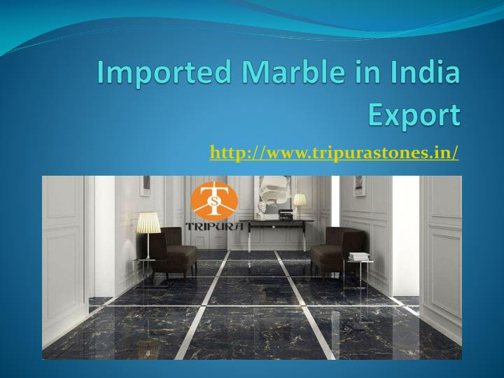 imported marble in india export n.