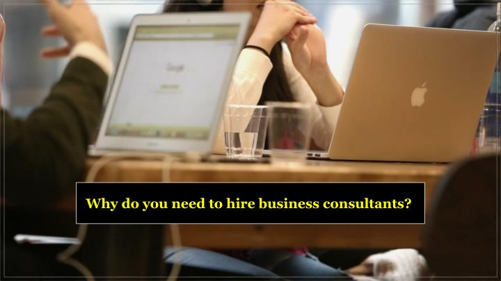 why do you need to hire business consultants n.
