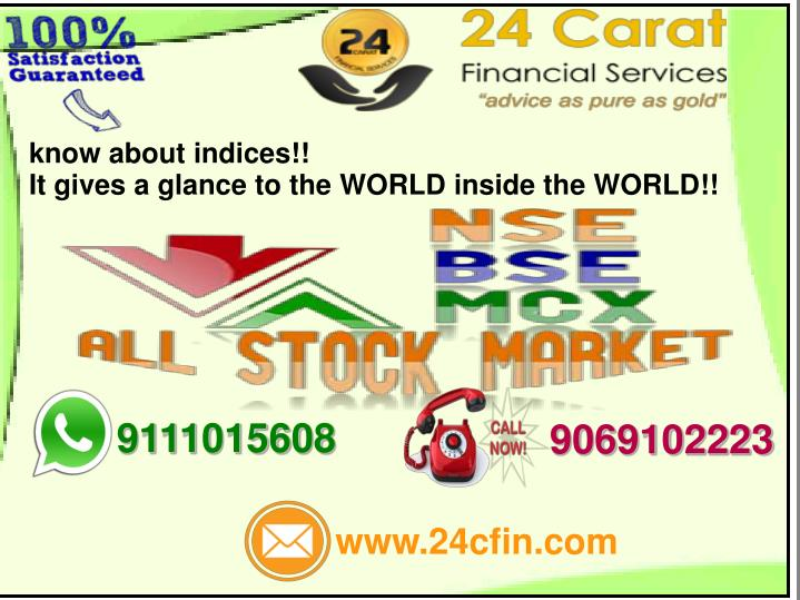 know about indices it gives a glance to the world n.