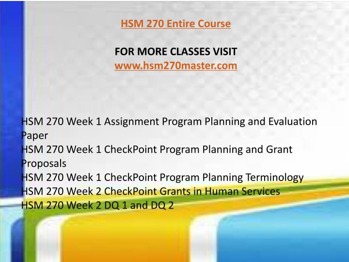 hsm 270 course final Hsm 270 courses / hsm270homeworkdotcom by: critter6 share & embed overview copy tweet share game mode copy tweet share flashcards pro this is a pro feature onlylearn more.