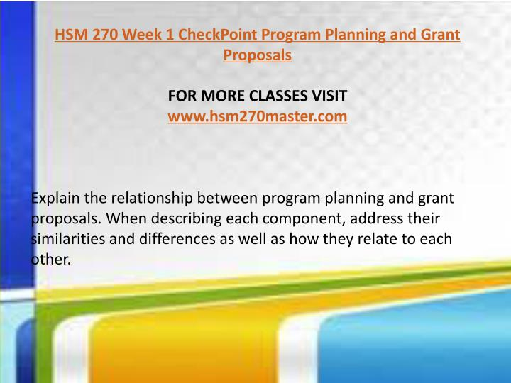 hsm 270 week 9 grant proposals final project program summary peace Study flashcards on hsm 270 final project_ program summary at cramcom quickly memorize the terms, phrases and much more subjects: hsm 270, final, exam, course, entire click to rate hated it.