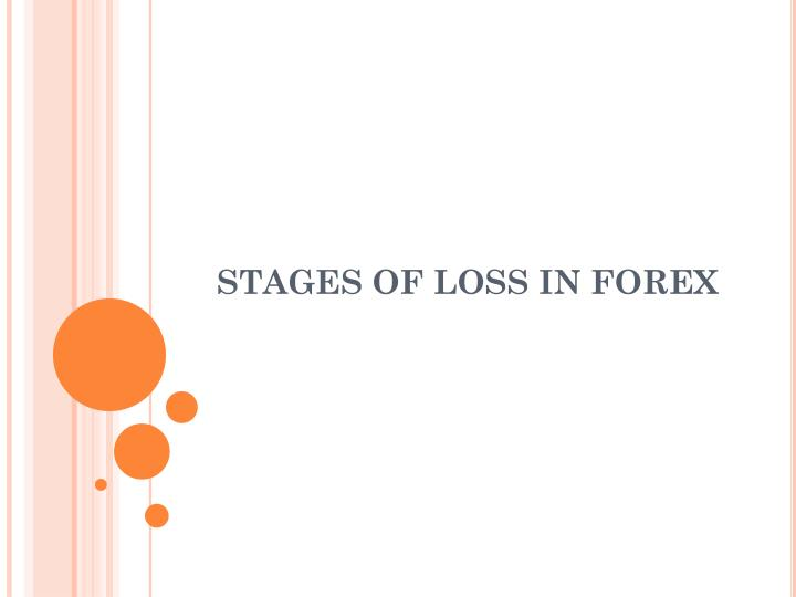 stages of loss in forex n.
