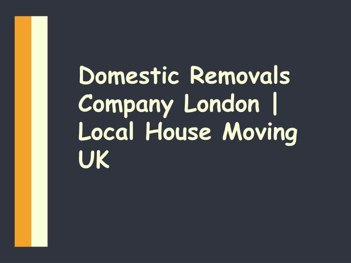 domestic removals company london local house moving uk n.