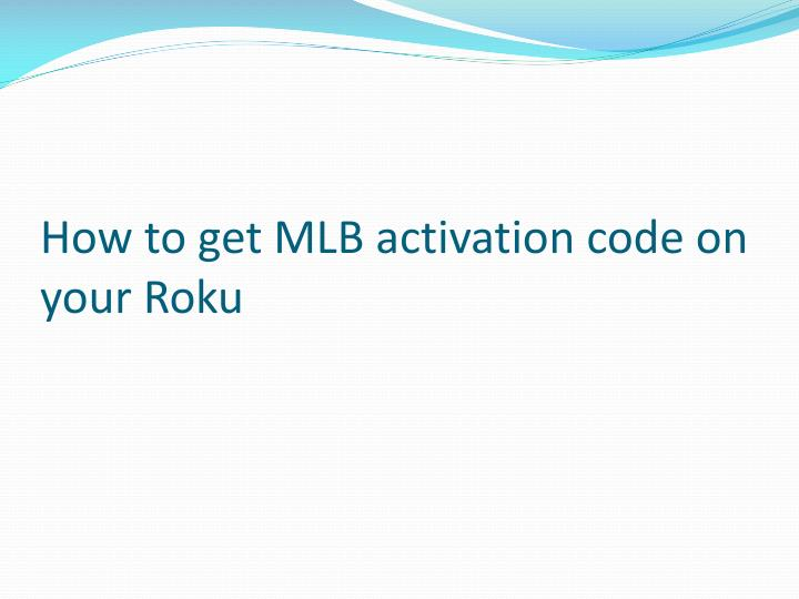 how to get mlb activation code on your roku n.