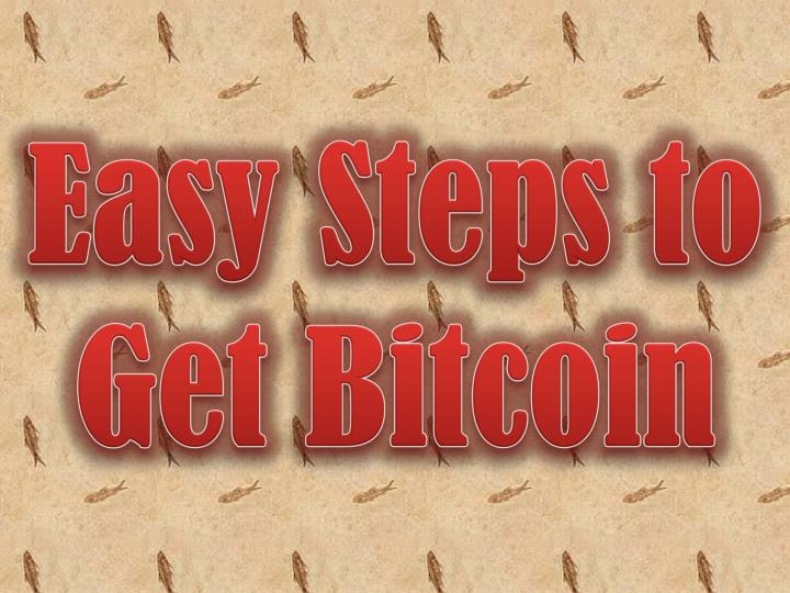 easy steps to get bitcoin n.