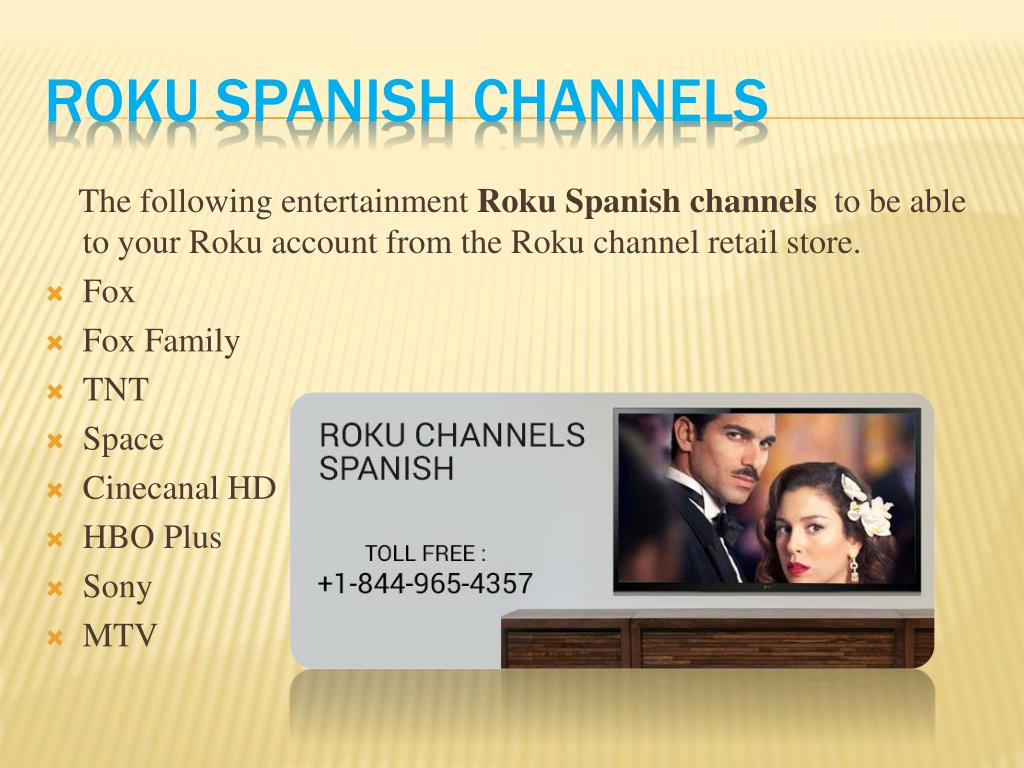 PPT - Don't Miss To Watch Spanish Channels On Your Roku