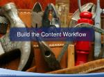 build the content workflow