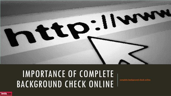 importance of complete background check online n.