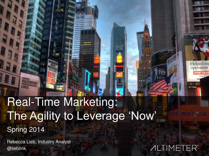 real time marketing the agility to leverage now n.