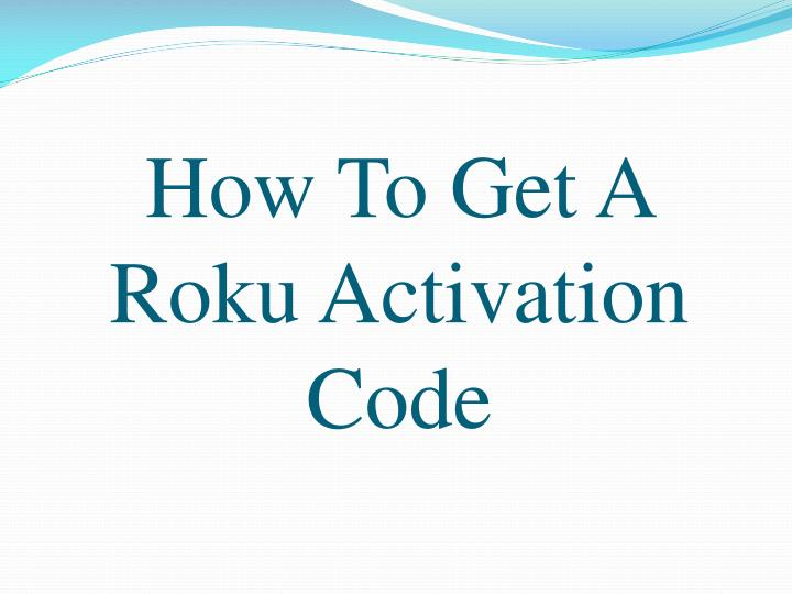 how to get a roku activation code n.