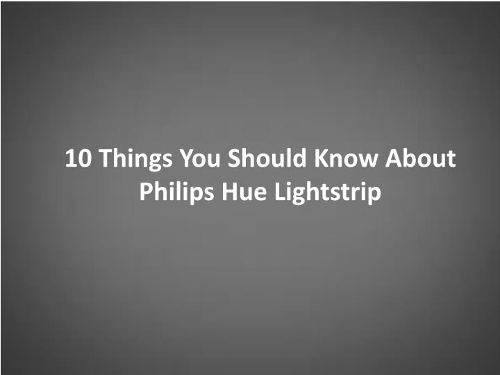 10 things you should know about philips n.