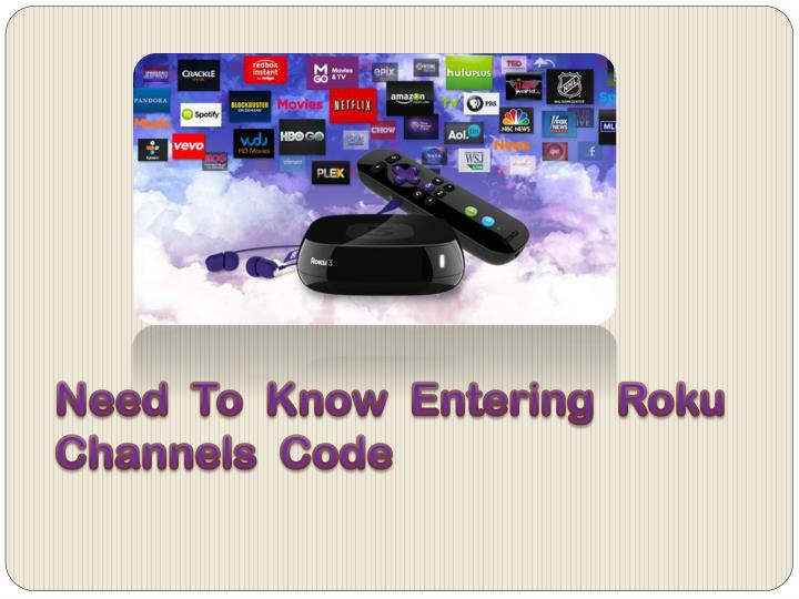 need to know entering roku channels code n.