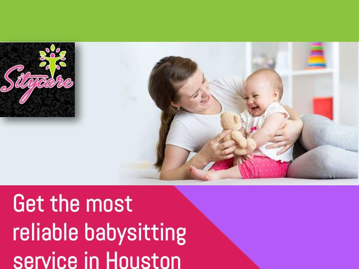 get the most reliable babysitting service n.