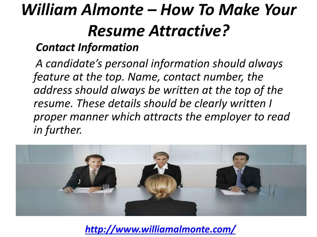 Ppt William Almonte How To Make Your Resume Attractive