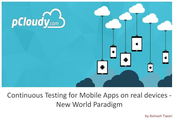 continuous testing for mobile apps on real n.