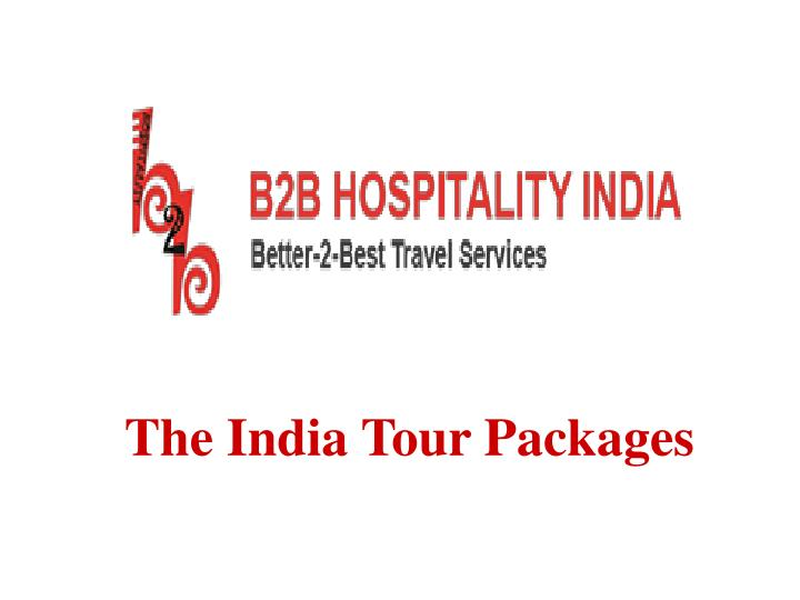 PPT - Indian Travel Agency - B2B Hospitality PowerPoint Presentation