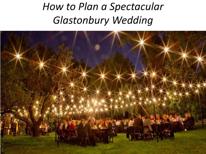 how to plan a spectacular glastonbury wedding n.