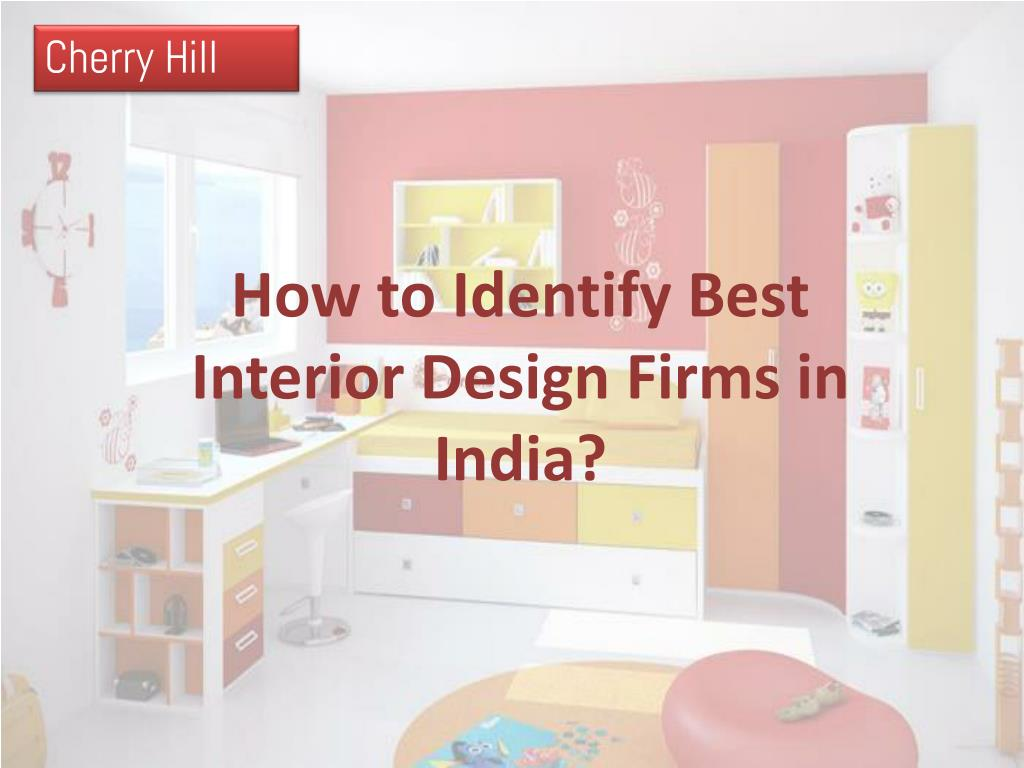 Ppt How To Identify Best Interior Design Firms In India Powerpoint Presentation Id 7681371