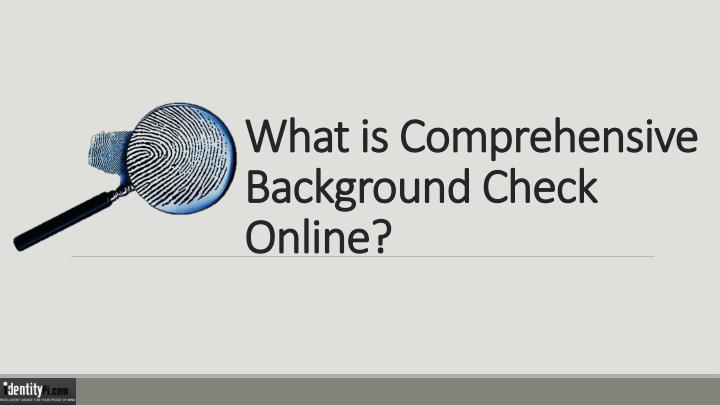 what is comprehensive background check online n.