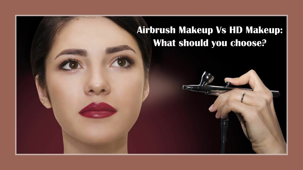 Ppt Airbrush Makeup Vs Hd
