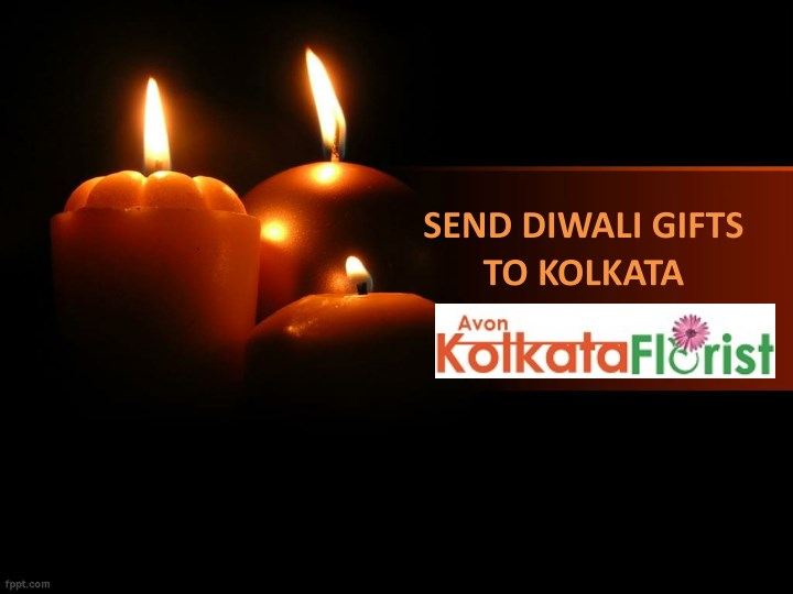 SEND DIWALI GIFTS. TO KOLKATA