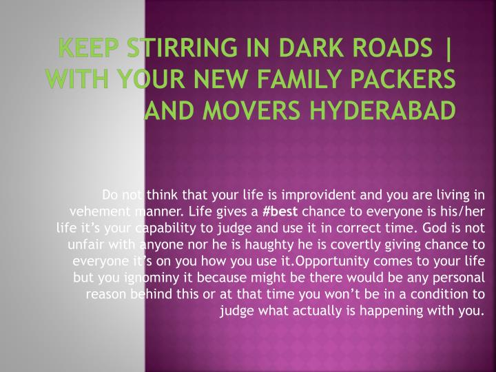 keep stirring in dark roads with your new family packers and movers hyderabad n.