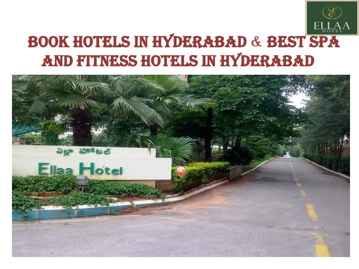 book hotels in hyderabad best spa and fitness n.