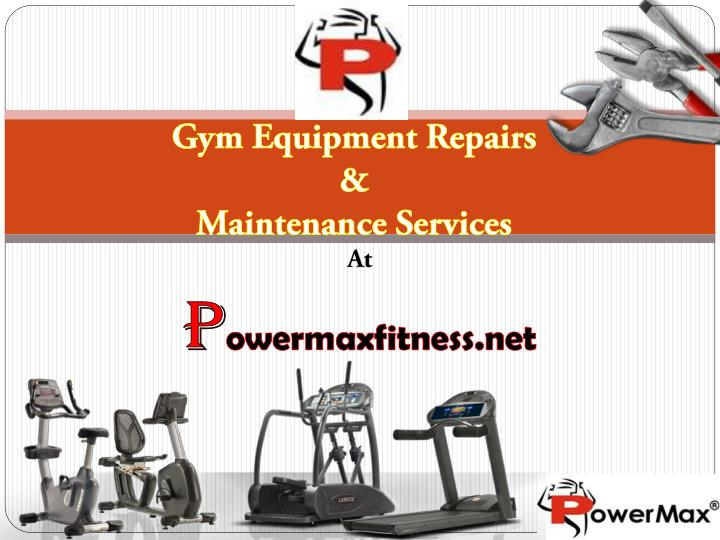 PPT - Gym Equipment Repairs & Maintenance Services At