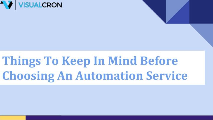 things to keep in mind before choosing an automation service n.