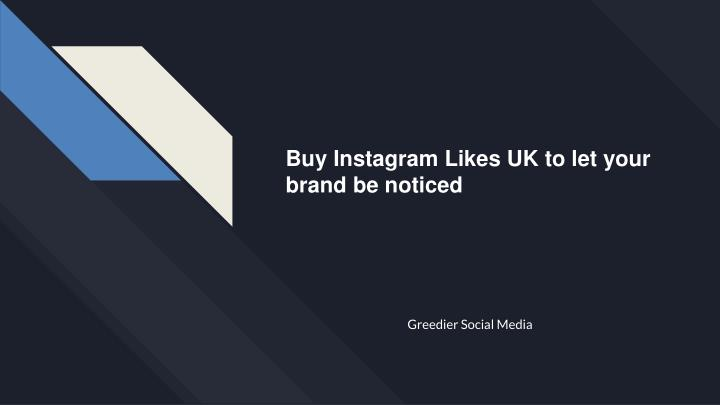 buy instagram likes uk to let your brand n.