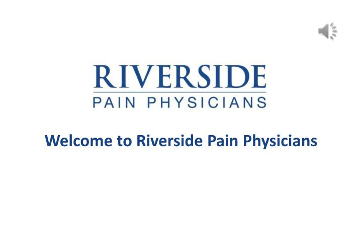 welcome to riverside pain physicians n.