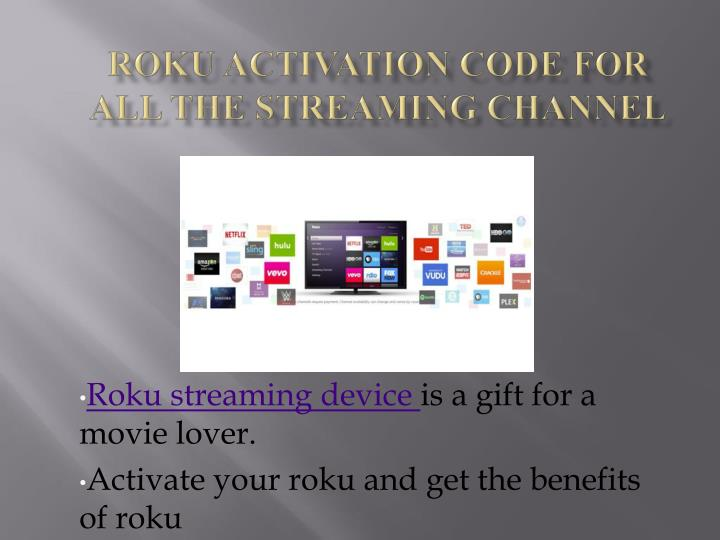 PPT - ROKU ACTIVATION CODE FOR ALL THE STREAMING CHANNELS