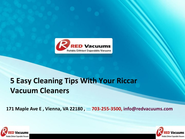 Ppt 5 easy cleaning tips with your riccar vacuum cleaners powerpoint presentation id 7686277 - Five home easy cleaning tips ...