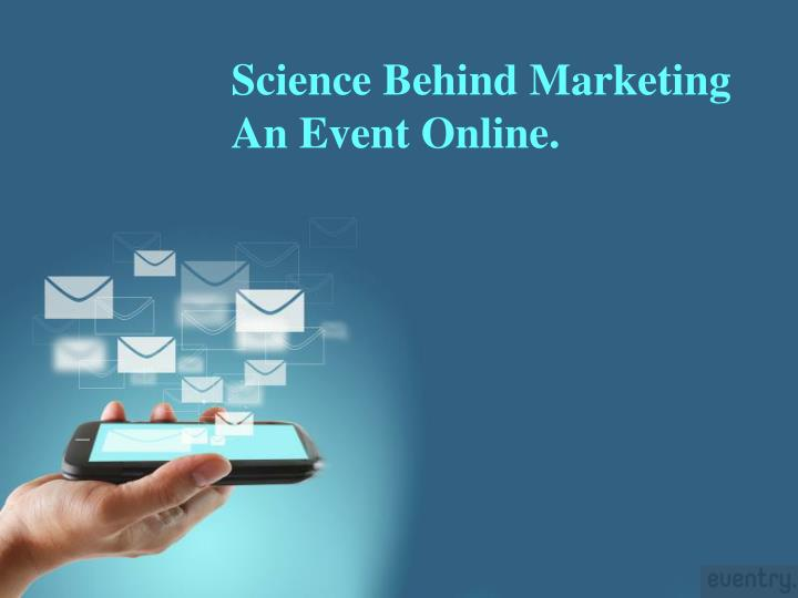 science behind marketing an event online n.