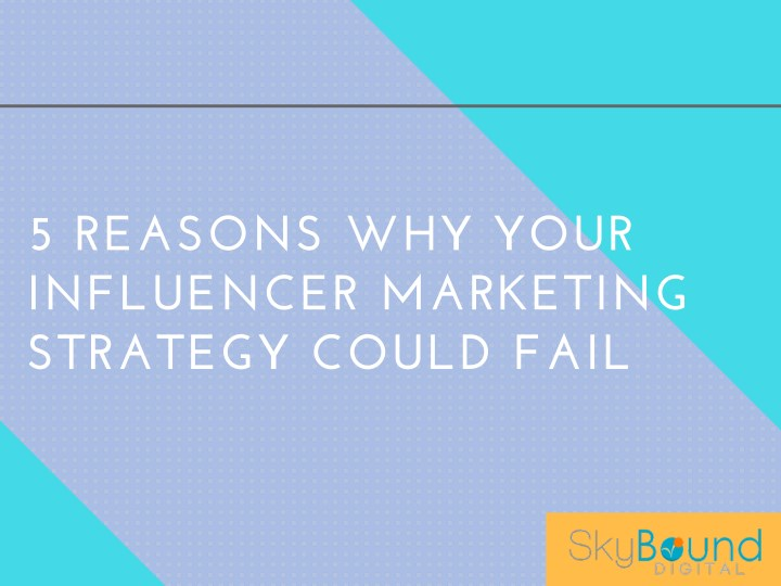 5 reasons why your influencer marketing strategy n.
