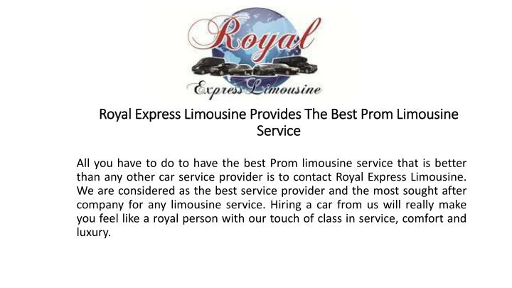 royal express limousine provides the best prom limousine service n.