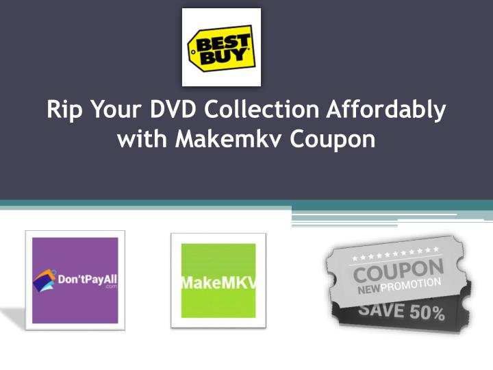 rip your dvd collection affordably with makemkv coupon n.