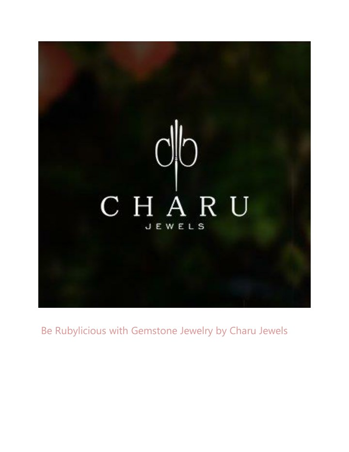 be rubylicious with gemstone jewelry by charu n.